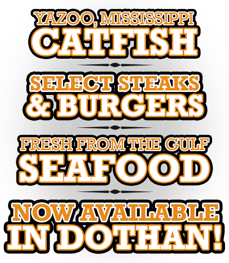 Now Available at David's Catfish House in Dothan, Alabama